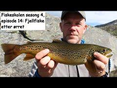 Fiskeskolen s4e14 Fjellfiske etter ørret